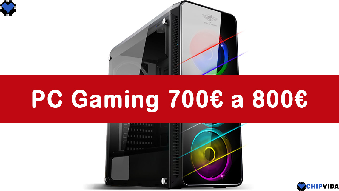 PC Gaming 700 euros a 800 euros